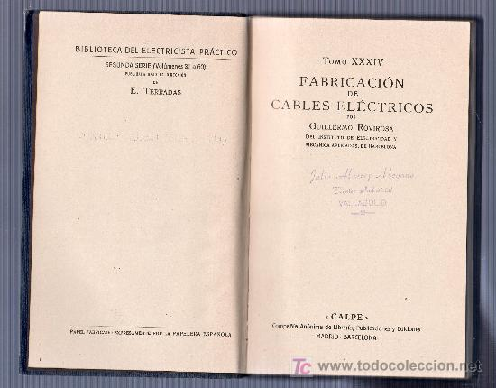 Libros antiguos: BIBLIOTECA DEL ELECTRICISTA PRACTICO TOMO XXXIV. FABRICACION DE CABLES ELECTRICOS. ED. CALPE. 1922 - Foto 4 - 20653834