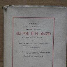 Libros antiguos: HISTORIA CRÍTICA Y DOCUMENTADA DE LA VIDA Y ACCIONES DE ALFONSO III EL MAGNO ÚLTIMO REY DE ASTURIAS.. Lote 15835813