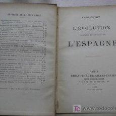 Libros antiguos: L'ÉVOLUTION POLITIQUE ET SOCIALE DE L'ESPAGNE. GUYOT (YVES). Lote 15863898