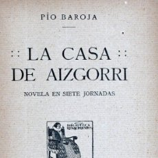 Libros antiguos: LA CASA DE AIZGORRI. PIO BAROJA. Lote 15869261