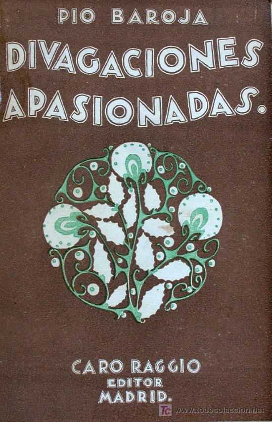 DIVAGACIONES APASIONADAS. PIO BAROJA (Libros Antiguos, Raros y Curiosos - Literatura - Otros)