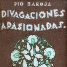 Libros antiguos: DIVAGACIONES APASIONADAS. PIO BAROJA. Lote 15869555