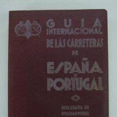 Libros antiguos: GUIA INTERNACIONAL DE LAS CARRETERAS DE ESPAÑA Y PORTUGAL. 1932 1ª EDICIÓN. CON UN MAPA PLEGADO.. Lote 15915269