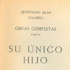 Libros antiguos: CLARIN. SU ÚNICO HIJO. NOVELA. MADRID, 1913. Lote 15906981