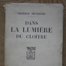 Libros antiguos: DANS LA LUMIÈRE DU CLOÎTRE. SILVESTRE (CHARLES). Lote 15917046