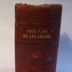 Libros antiguos: POESÍA Y ARTE DE LOS ÁRABES EN ESPAÑA Y SICILIA - FEDERICO DE SCHACK - SEVILLA - AÑO 1881- E. GRATIS. Lote 15921391