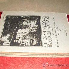 Libros antiguos: 1928 LOS PAZOS GALLEGOS MARQUES DE QUINTANAR UNICO. Lote 27515140
