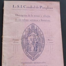 Libros antiguos: CATEDRAL DE PAMPLONA AÑO 1930 DESCRIPCION E HISTORIA FOLLETO DE 82 PAGINAS. Lote 24376618