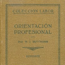 Libros antiguos: W.J. RUTTMANN. ORIENTACIÓN PROFESIONAL. BARCELONA, 1931. LABOR. Lote 15939546
