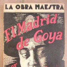 Libros antiguos: EL MADRID DE GOYA. DIEGO SAN JOSÉ. ED. NUESTRA RAZA. S/F. 187 PP. Lote 15949158