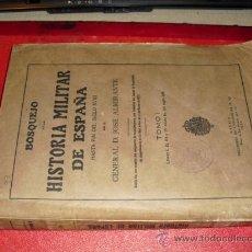 Libros antiguos: 1923 BOSQUEJO DE LA HISTORIA MILITAR DE ESPAÑA TOMO I GENERAL ALMIRANTE. Lote 26446464
