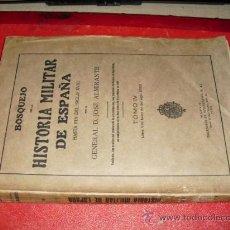 Libros antiguos: 1923 BOSQUEJO DE LA HISTORIA MILITAR DE ESPAÑA TOMO IV GENERAL ALMIRANTE. Lote 27449547