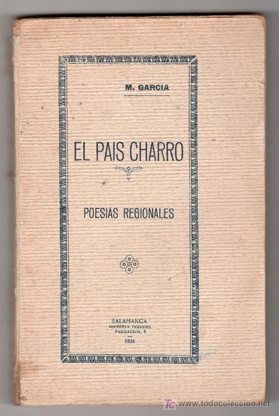 EL PAIS CHARRO. POESIAS REGIONALES POR M. GARCIA. IMPRENTA FERREIRA. SALAMANCA 1928 (Libros Antiguos, Raros y Curiosos - Literatura - Otros)