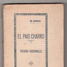 Libros antiguos: EL PAIS CHARRO. POESIAS REGIONALES POR M. GARCIA. IMPRENTA FERREIRA. SALAMANCA 1928. Lote 15970018