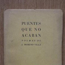 Libros antiguos: PUENTES QUE NO ACABAN. POEMAS DE… MORENO VILLA (J.). Lote 15974303