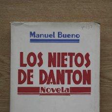 Libros antiguos: LOS NIETOS DE DANTON. BUENO (MANUEL). Lote 15974811