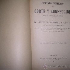 Libros antiguos: TRATADO COMPLETO DE CORTE Y CONFECCION. Lote 15975919