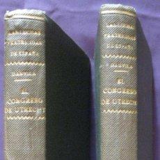 Libros antiguos: DANVILA-EL CONGRESO DE UTRECHT-LAS LUCHAS FRATICIDAS DE ESPAÑA-2 VOLUMENES-1ª ED.1929-ESPASA-CALPE.. Lote 25785721
