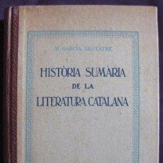 Libros antiguos: M.GARCIA SILVESTRE-HISTÒRIA SUMÀRIA DE LA LITERATURA CATALANA-ED.BALMES 1932.. Lote 20685515