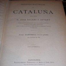 Libros antiguos: JOSE BALARI Y JOVANY - ORIGENES HISTORICOS DE CATALUÑA, BARCELONA 1899 , TIP. HIJOS DE JAIME JEPUS. Lote 17133977