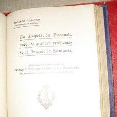 Libros antiguos: 1921 LA LEGISLACION ANTE LOS GRANDES PROBLEMAS DE LA INGENIERIA SANITARIA GALLEGO RAMOS. Lote 24888532