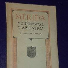 Libros antiguos: MÉRIDA MONUMENTAL Y ARTÍSTICA (BOSQUEJO PARA SU ESTUDIO)(1913). Lote 21220424