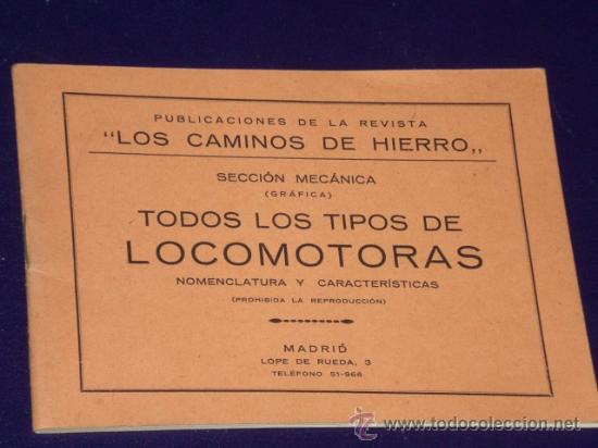 TODOS LOS TIPOS DE LOCOMOTORAS. MOMENCLATURA Y CARACTERÍSTICAS. (FERROCARRILES DE VAPOR) (Libros Antiguos, Raros y Curiosos - Ciencias, Manuales y Oficios - Otros)