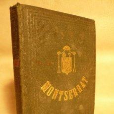 Libros antiguos: MONTSERRAT -SU PASADO, SU PRESENTE Y SU PORVENIR- 1ª EDIC. AÑO 1867 MANRESA (VER FOTOS). Lote 26985393