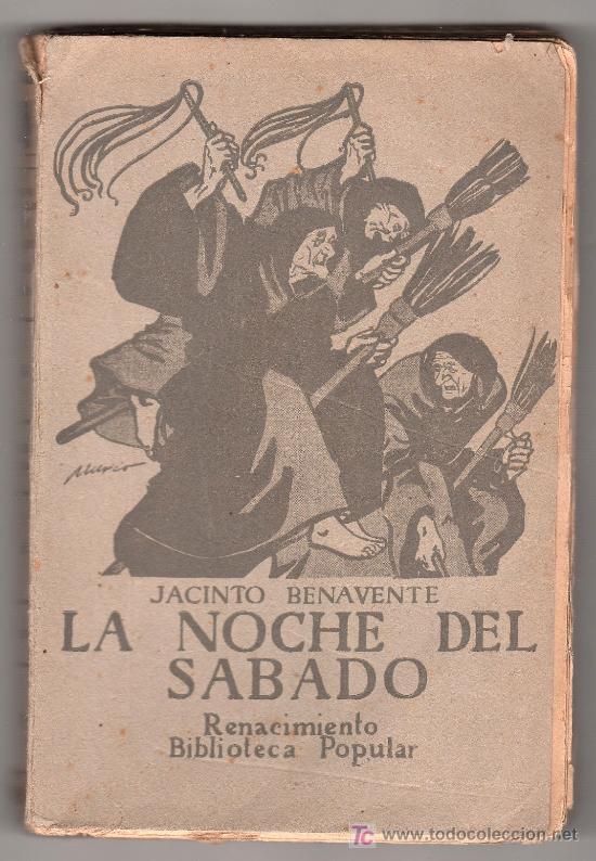 LA NOCHE DEL SABADO POR JACINTO BENAVENTE. RENACIMIENTO, BIBLIOTECA POPULAR. MADRID 1913 (Libros Antiguos, Raros y Curiosos - Literatura - Otros)