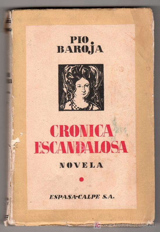 MEMORIAS DE UN HOMBRE DE ACCION CRONICA ESCANDOLOSA POR PIO BAROJA. ESPASA CALPE 1935 (Libros Antiguos, Raros y Curiosos - Literatura - Otros)