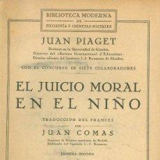 Libros antiguos: JEAN PIAGET. EL JUICIO MORAL DEL NIÑO. 1ª ED. MADRID, 1935. Lote 16042285