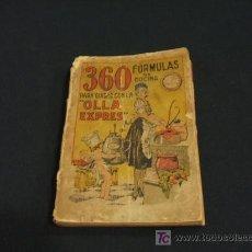 Libros antiguos: 360 FORMULAS DE COCINA PARA GUISAR CON LA OLLA EXPRES - AÑO 1925. Lote 21896530