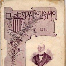 Libros antiguos: EL ESPAÑOLISMO DE APARISI GUIJARRO, POR JOSÉ D. CORBATÓ, VALENCIA 1901. Lote 27572024