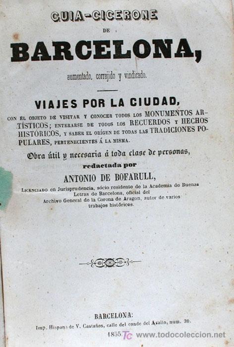 GUIA-CICERONE DE BARCELONA, AUMENTADO, CORREGIDO Y VINDICADO (Libros Antiguos, Raros y Curiosos - Historia - Otros)