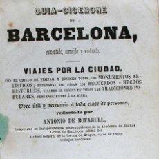 Libros antiguos: GUIA-CICERONE DE BARCELONA, AUMENTADO, CORREGIDO Y VINDICADO. Lote 16082026