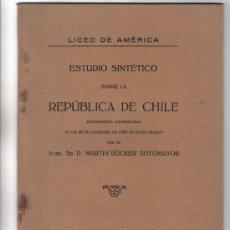 Libri antichi: ESTUDIO SINTETICO SOBRE LA REPUBLICA DE CHILE - RÜCKER SOTOMAYOR 1920 - LICEO DE AMERICA. Lote 29236511