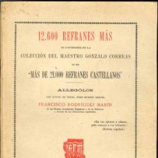 Libros antiguos: 1930: 12.600 REFRANES MÁS NO CONTENIDOS EN LA COLECCIÓN DEL MAESTRO GONZALO CORREAS. Lote 27126542