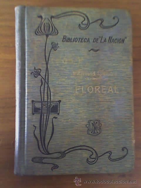 FLOREAL, POR ARMAND SILVESTRE - LA NACION - ARGENTINA- 1909 - RARO!! (Libros Antiguos, Raros y Curiosos - Literatura - Otros)