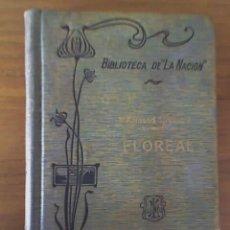 Libros antiguos: FLOREAL, POR ARMAND SILVESTRE - LA NACION - ARGENTINA- 1909 - RARO!!. Lote 26781578