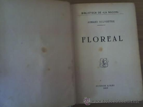 Libros antiguos: FLOREAL, por Armand Silvestre - LA NACION - Argentina- 1909 - RARO!! - Foto 2 - 26781578