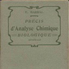 Libros antiguos: PRÉCIS D'ANALYSE CHIMIQUE BIOLOGIQUE / E. BARRAL / J.B. BAILLIÈRE ET FILS /1908. Lote 22844770