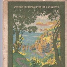 Libros antiguos: LA COSTA BRAVA-CENTRE EXCURSIONISTA DE CATALUNYA-1922-NUMEROSA PUBLICIDAD ÉPOCA-MAPAS COSTEROS.. Lote 20029322