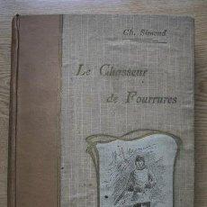 Libros antiguos: LE CHASSEUR DE FOURRURES. IMITÉ DE L'ANGLAIS D'APRÈS BALLANTYNE. SIMOND (CH.). Lote 16182648