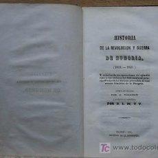 Libros antiguos: HISTORIA DE LA REVOLUCIÓN Y GUERRA DE HUNGRÍA (1848-1849). TOLSTOY (J.). Lote 21350494