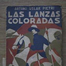 Libros antiguos: LAS LANZAS COLORADAS. USLAR PIETRI (ARTURO). Lote 17459978
