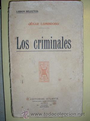 1890 LOS CRIMINALES CESAR LOMBROSO SOLO EN BIBLIOTECA NACIONAL (Libros Antiguos, Raros y Curiosos - Ciencias, Manuales y Oficios - Otros)