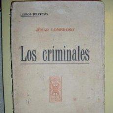 Libros antiguos: 1890 LOS CRIMINALES CESAR LOMBROSO SOLO EN BIBLIOTECA NACIONAL. Lote 26634289