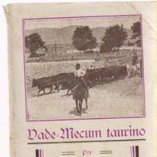 Libros antiguos: 'VADE MECUM TAURINO' POR J. MONSERRAT. 1932. Lote 26838977