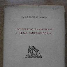 Libros antiguos: LOS MUERTOS, LAS MUERTAS Y OTRAS FANTASMAGORÍAS. GÓMEZ DE LA SERNA (RAMÓN). Lote 25358876