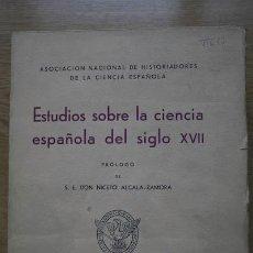 Libros antiguos: ESTUDIOS SOBRE LA CIENCIA ESPAÑOLA DEL SIGLO XVII. PRÓLOGO DE S.E. DON NICETO ALCALÁ-ZAMORA.. Lote 23544011